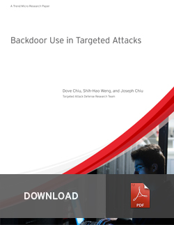白皮書 鎖定目標攻擊所使用的後門程式技巧 (Backdoor Use in Targeted Attacks)